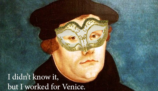 I did not know it, but I was working for Venice.